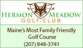 Enjoy golfing at Hermon Meadow Golf Club. Par 72, 18-hole golf course with tees for experts to juniors. In our club house we have a snack bar, full bar, and Titliest Pro shop.