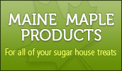 Offering award winning Maine Maple products and an assortment of jams and gift items. Retail & Wholesale.