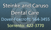 Steinke and Caruso Dental Care has been providing excellent dental care to the people of central Maine for over 25 years.